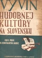 K.Hudec- Vývin hudobnej kultúry na Slovensku