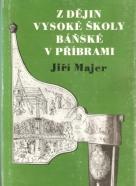 Jiří Majer- Z dějin vysoké školy Báňské v Příbrami