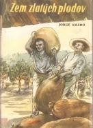 Jorge Amado- Zem zlatých plodov