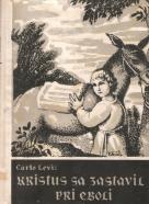 Carlo Levi- Kristus sa zastavil pri Eboli