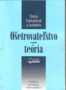 Dana Farkašová a kolektív: Ošetrovateľstvo - teória