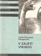 Torill Thorstad Haugerová- V zajetí Vikingů