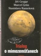 J.Grygar a kolektív- Trialog o mimozemšťanech