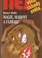 R.Holbe- Magie, Madony a zázraky