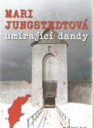 Mari Jungstedtová- Umírající Dandy