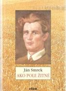 Ján Smrek- Ako pole žitné