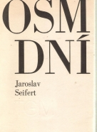 Jaroslav Seifert- Osm dní