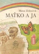 Hana Zelinová- Maťko a ja