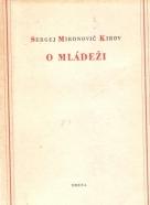 S.M.Kirov- O Mládeži