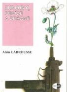 Alain Labrousse- Drogy, peníze a zbraně