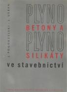 J.Pogorzelski a kolektív- Plyno betony a plyno silikáty ve stavebnictví