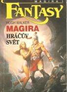 Hugh Walker- Magira / hráčův svět