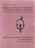 Ľ.Kaminská- Košice a okolie v praveku a včasnej dobe dejinnej