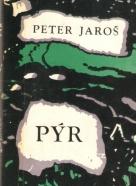 Peter Jaroš- Pýr