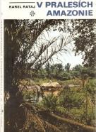 Karel Rataj- V Pralesích Amazonie