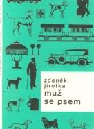 Zdeněk Jirotka: Muž se psem