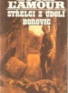 Louis ĹAmour- Střelci z údolí Borovic