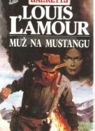 Louis ĹAmour- Muž na Mustangu