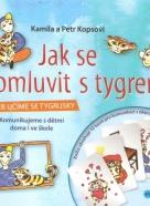 Kamila a Petr Kopsovi- Jak se domluvit s tygrem