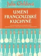 Julia Childová- Umění Francouzské kuchyně