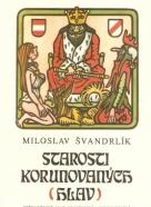 Miloslav Švandrlík:Starosti korunovaných hlav