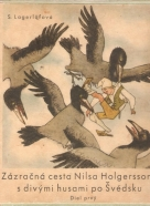 S.Lagerlöfová- Zázračná cesta Nilsa Holgerssona s divými husami po Švédsku