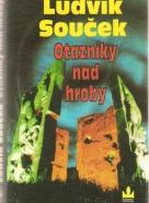 Ludvík Souček- Otazniky nad hroby