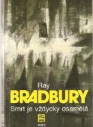 Ray Bradbury- Smrt je vždycky osamělá