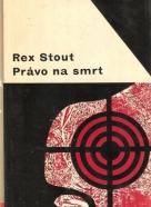 Stout Rex- Právo na smrt