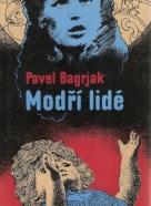 Pavel Bagrjak- Modří lidé