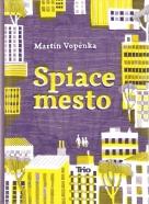 Martin Vopěnka: Spiace mesto