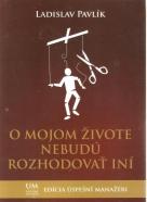 L.Pavlík- O mojom živote nebudú rozhodovať iní