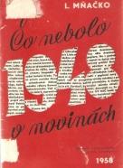 L.Mňačko- Čo bolo 1948 v novinách
