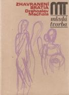 D.Machala- Zhavranení bratia