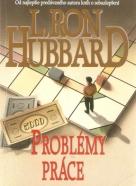 L.Ron Hubbard- Problémy práce