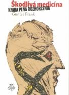 Gunter Frank- Škodlivá medicína
