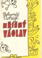 Bohumil Nohejl- Hříšný Václav