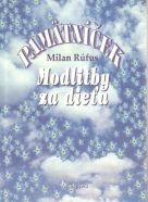 Milan Rúfus- Modlitby za dieťa