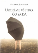Eva Borušovičová- Urobíme všetko, čo sa dá