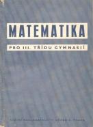 kolektív- Matematika pro 3. třídu gymnasií