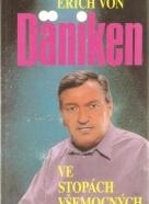 Erich von Däniken: Ve stopách všemocných