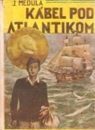 Jiří Medula: Kábel pod Atlantikom