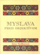 Anna Kolibárová- Myslava pred objektívom