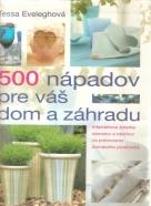 T.Eveleghová- 500 nápadov pre váš dom a záhradu