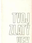 Gustáv Hupka- Tvoj zlatý vek