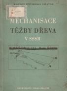 kolektív- Mechanisace těžby dřeva v SSSR