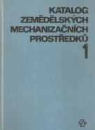 kolektív - Katalog zemědělských mechanizačních prostředku I-II