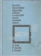 K. Fried - Príručka diferenciálnej diagnostiky kožných a vnútorných chorôb domácich zvierat