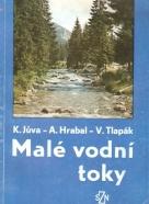 K.Juva- A.Hrabal-V.Tlapák: Malé vodný toky