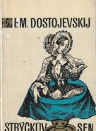 F.M. Dostojevskij- Strýčkův sen